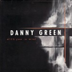 Danny Green - With You In Mind